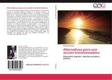 Portada del libro de Alternativas para una acción transformadora
