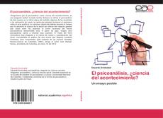 Bookcover of El psicoanálisis, ¿ciencia del acontecimiento?