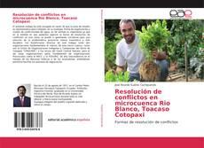 Bookcover of Resolución de conflictos en microcuenca Rio Blanco, Toacaso Cotopaxi