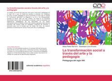 Couverture de La transformación social a través del arte y la pedagogía