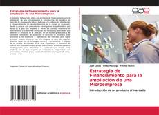 Bookcover of Estrategia de Financiamiento para la ampliación de una Microempresa
