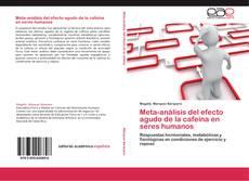 Meta-análisis del efecto agudo de la cafeína  en seres humanos kitap kapağı