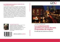 Bookcover of La contaminación acústica en zonas de ocio. Propuestas de mejora