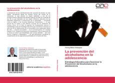 Couverture de La prevención del alcoholismo en la adolescencia
