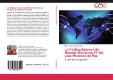 Bookcover of La Política Exterior de Menem: Rol de las FF.AA. y las Misiones de Paz