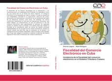 Bookcover of Fiscalidad del Comercio Electrónico en Cuba