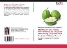 Bookcover of Montaje de una Planta Procesadora de Guayaba Manzana y Guayaba Pera