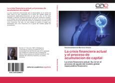Buchcover von La crisis financiera actual y el proceso de acumulacion de capital
