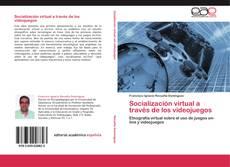 Bookcover of Socialización virtual a través de los videojuegos