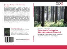 Bookcover of Estudio de Trabajo en Abastecimiento Forestal