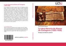 Bookcover of La obra literaria de Alonso de Cartagena (1385-1456)