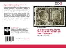 Bookcover of La fotografía documento frontal para el estudio del tiempo presente