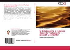 Portada del libro de El Cristianismo a-religioso desde la Teología de Dietrich Bonhoeffer