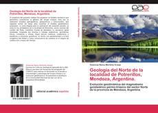 Обложка Geología del Norte de la localidad de Potrerillos, Mendoza, Argentina.