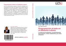 Bookcover of Programación al éxito en el atletismo cubano