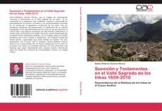 Sucesión y Testamentos en el Valle Sagrado de los Inkas 1659-2010的封面