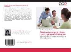 Portada del libro de Diseño de curso en línea como opción de titulación