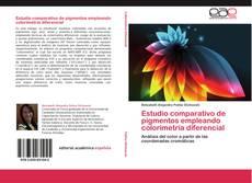 Couverture de Estudio comparativo de pigmentos empleando colorimetría diferencial