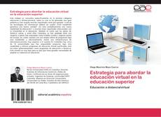 Bookcover of Estrategia para abordar la educación virtual en la educación superior