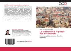 Buchcover von La tuberculosis le puede dar a cualquiera
