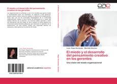 Portada del libro de El miedo y el desarrollo del pensamiento creativo en los gerentes