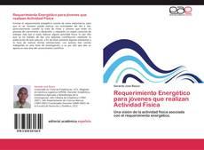 Bookcover of Requerimiento Energético para jóvenes que realizan Actividad Física