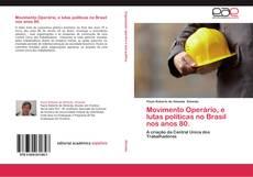 Copertina di Movimento Operário, e lutas políticas no Brasil nos anos 80.