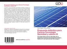 Обложка Propuesta didáctica para Ciencia Tecnología Sociedad y valores III
