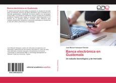 Buchcover von Banca electrónica en Guatemala