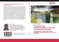Buchcover von Transporte de contaminantes en la zona no saturada del suelo