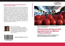 "Bookcover of Articulación del desarrollo agropecuario en México ""Caso produce"""