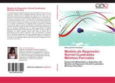 Portada del libro de Modelo de Regresión: Kernel Cuadrados Mínimos Parciales