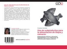 Обложка Uso de subproductos para la alimentación de tilapia y camarón