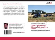 Bookcover of Tractor Agrícola en México, Fabricación y Diseño