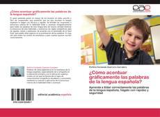 Portada del libro de ¿Cómo acentuar gráficamente las palabras de la lengua española?