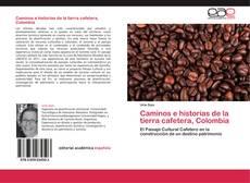 Caminos e historias de la tierra cafetera, Colombia的封面