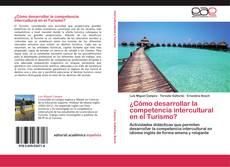 Portada del libro de ¿Cómo desarrollar la competencia intercultural en el Turismo?
