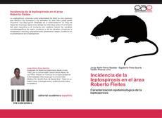 Bookcover of Incidencia de la leptospirosis en el área Roberto Fleites