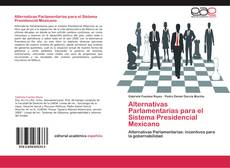 Couverture de Alternativas Parlamentarias para el Sistema Presidencial Mexicano