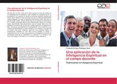 Bookcover of Una aplicación de la Inteligencia Espiritual en el campo docente
