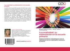 La creatividad: su estimulación en la escuela primaria的封面