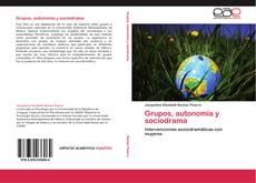Couverture de Grupos, autonomía y sociodrama