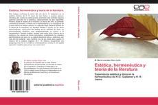 Bookcover of Estética, hermenéutica y teoría de la literatura