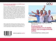 Обложка Evaluación de capacidades en el adulto mayor con envejecimiento activo