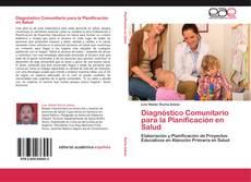 Bookcover of Diagnóstico Comunitario para la Planificación en Salud