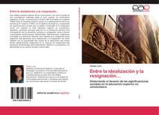 Portada del libro de Entre la idealización y la resignación...