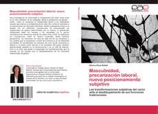Portada del libro de Masculinidad, precarización laboral, nuevo posicionamiento subjetivo