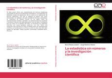 Bookcover of La estadística sin números y la investigación científica