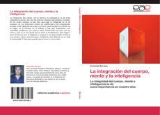 Bookcover of La integración del cuerpo, mente y la inteligencia