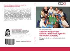 Portada del libro de Gestión del proceso tutorial, desde los agentes de acción (tutores)